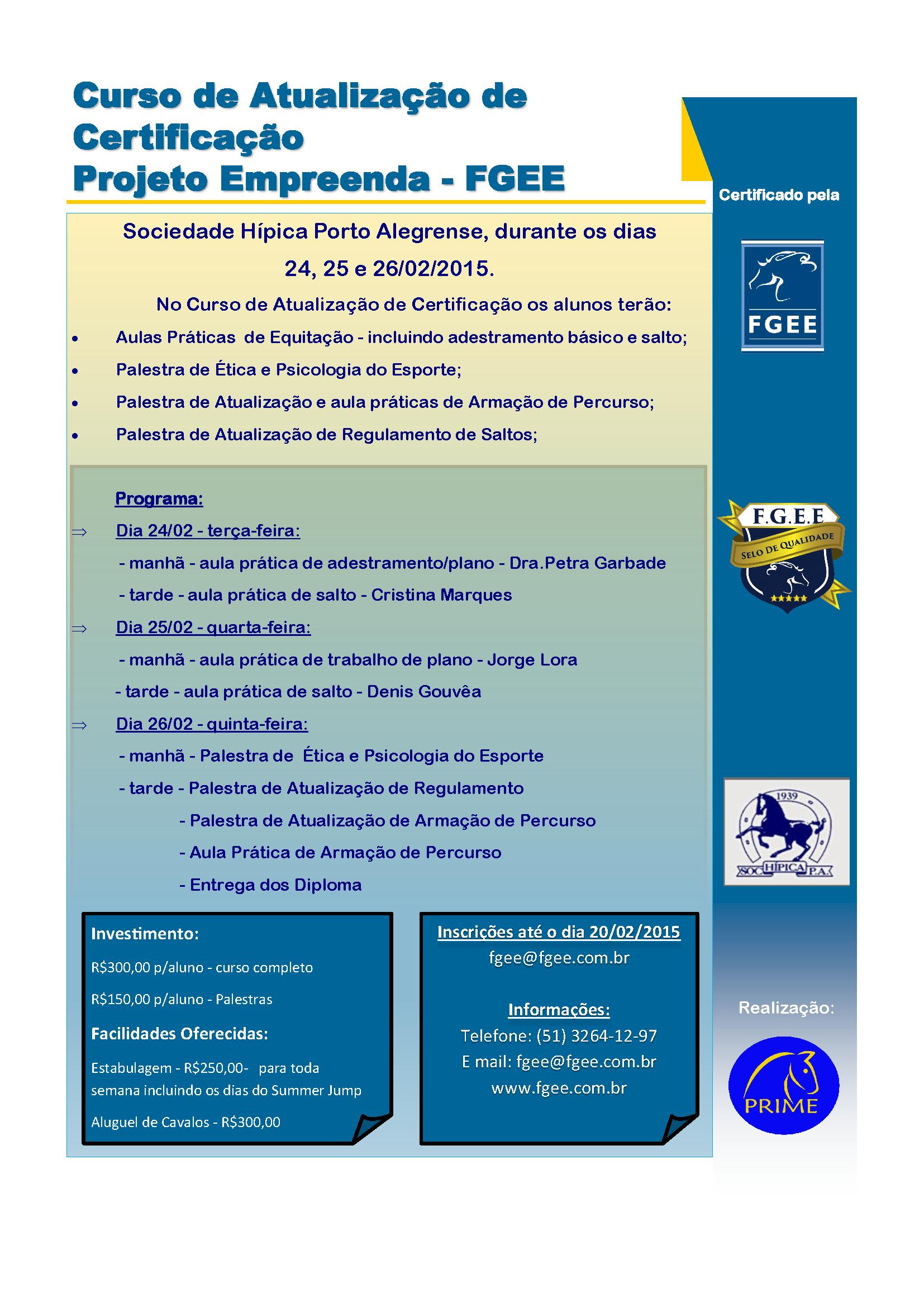 Curso de Atualização de Certificação Projeto Empreenda (FGEE) Sociedade Hípica Porto Alegrense de 24 a 26/02.